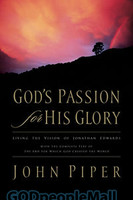 Gods Passion for His Glory (PB): Living the Vision of Jonathan Edwards - 하나님의 영광을 위한 하나님의 열심 원서