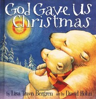 God Gave Us Christmas (HB, Picture Book)
