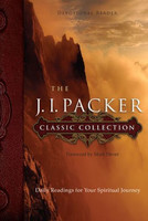 J. I. Packer Classic Collection, the: Daily Readings for Your Spiritual Journey (HB)