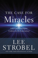 Case for Miracles, the (HB): A Journalist Investigates Evidence for the Supernatural