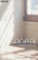 Day By Day With J.C. Ryle: A New daily devotional of Ryles writings (PB)