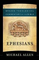 Ephesians (Brazos Theological Commentary on the Bible) (Paperback)
