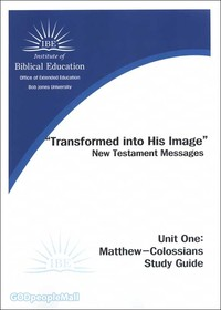 Transformed into His Image - New Testament Messages