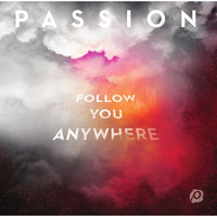 Passion - Follow You Anywhere (CD)