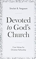 Devoted To Gods Church: Core Values for Christian Fellowship (Paperback)
