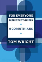For Everyone Bible Study Guides: 2 Corinthians (Series: New Testament for Everyone Study Guides) (PB)