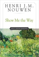 Show Me the Way (PB): Daily Lenten Readings Readings for Each Day of Lent