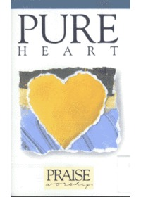 Praise & Worship - Pure Heart (Tape)