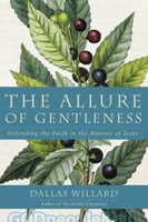 Allure of Gentleness: Defending the Faith in the Manner of Jesus (PB)