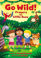 Go Wild! Prayers for Little Ones (Board Book)