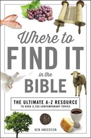 Where to Find It in the Bible (A to Z Series)