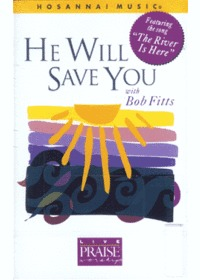 Praise & Worship - He will Save You with Bob Fitts (Tape)