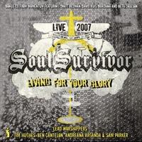 Soul Survivor Live 2007 - Living For Your Glory (2CD)