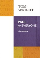 Paul for Everyone: 1 Corinthians, Reissue Ed. (PB)