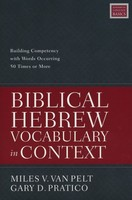 Biblical Hebrew Vocabulary in Context: Building Competency with Words Occurring 50 Times or More (Paperback)