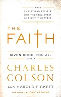 Faith, the: What Christians Believe, Why They Believe It, and Why It Matters (Paperback)