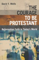 Courage to Be Protestant: Reformation Faith in Today's World, 2nd ed. (Paperback)