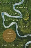 Where Prayer Becomes Real: How Honesty with God Transforms Your Soul (Paperback)