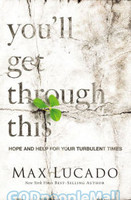 You will Get Through This: Hope and Help for Your Turbulent Times