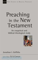 NSBT: Preaching in the New Testament: An Exegetical and Biblical-Theological Study (PB)