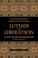 Luther and Liberation, 2d Ed.: A Latin American Perspective (PB)