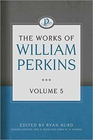 Works of William Perkins, Vol. 5 (HB)
