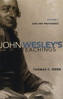 John Wesleys Teachings, 4 Vols. God and Providence/Christ and Salvation/Pastoral Theology/Ethics and Society (PB)