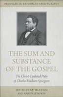 Sum and Substance of the Gospel: The Christ Centered Piety of Charles Haddon Spurgeon (소프트커버)