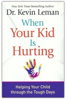When Your Kid Is Hurting: Helping Your Child Through the Tough Days (소프트커버)