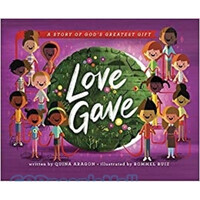 Love Gave: A Story of Gods Greatest Gift (Picture Book) (양장본)