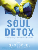 Soul Detox: Clean Living in a Contaminated World (PB)