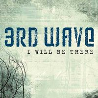 3RD WAVE - I Will Be There (CD)