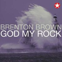 Brenton Brown - God My Rock (CD)
