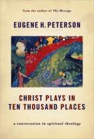 Christ Plays in Ten Thousand Places: A Conversation in Spiritual Theology - 현실, 하나님의 세계 원서 (PB)