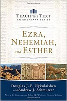 Ezra, Nehemiah, and Esther (Teach the Text Commentary Series) (PB)