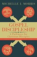 Gospel Discipleship Participant Guide: 4 Pathways for Christian Disciples (Paperback)