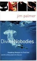 Divine Nobodies: Shedding Religion to Find God (PB)