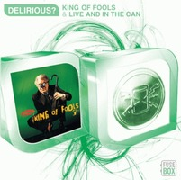 DELIRIOUS? - KING OF FOOLS & LIVE AND IN THE CAN (2CD)