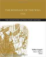 Bondage of the Will, 1525: The Annotated Luther, Study Ed (PB)