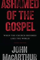 Ashamed of the Gospel: When the Church Becomes Like the World (Revised) 3d Ed. (Paperback)