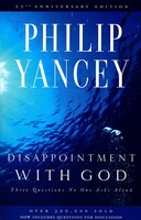 Disappointment with God: Three Questions No One Asks Aloud (Anniversary) (25TH ed.) (PB)