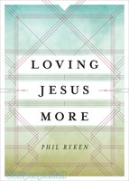 Loving Jesus More (PB)