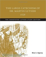 Large Catechism of Dr. Martin Luther, 1529: The Annotated Luther, Study Ed (PB)