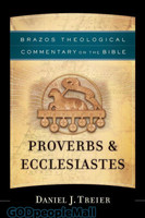 Proverbs and Ecclesiastes (Brazos Theological Commentary on the Bible) (PB)