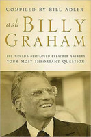 Ask Billy Graham (PB): The Worlds Best-Loved Preacher Answers Your Most Important Questions