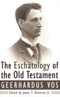 Eschatology of the Old Testament, the - 구약의 종말론(게하더스 보스) 원서