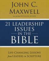 21 Leadership Issues in the Bible: Life-Changing Lessons from Leaders in Scripture (소프트커버)