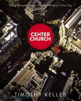 Center Church - Gospel-Centered Ministry in Your City Doing Balanced
