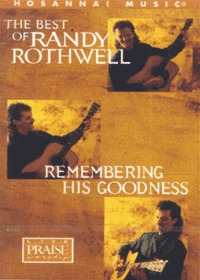 The Best of Randy Rothwell - Remembering His Goodness (Tape)