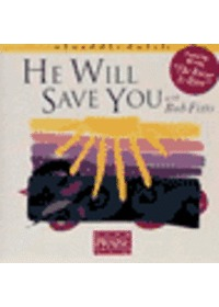 Praise & Worship - He will Save You with Bob Fitts (CD)